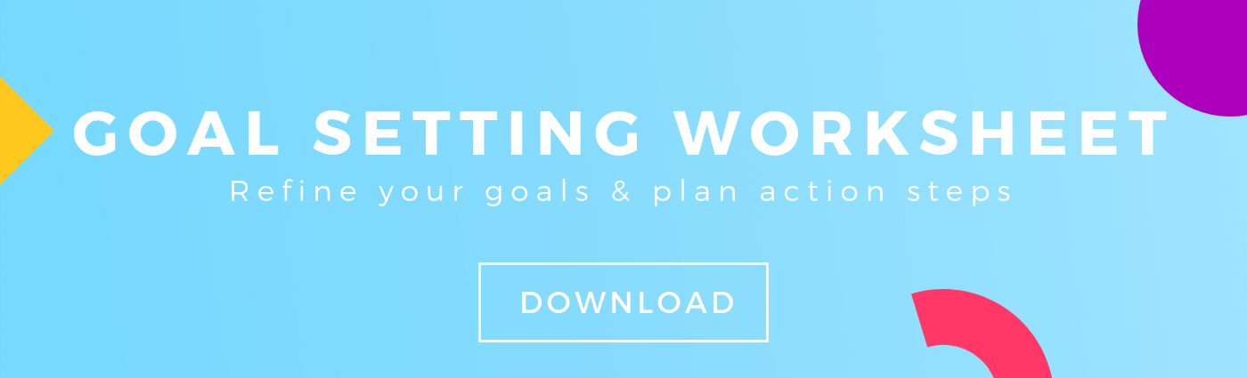Download our free goal setting worksheet